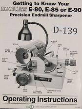 Darex E-80 E-85 & E090, Precision Endmill Sharpener, Operators Instruct Manual