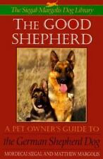 The Good Shepherd: Pet Owner's Guide to the German Shepherd Dog Series: The S-M
