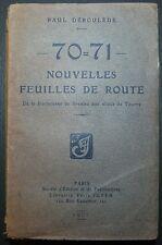 DEROULEDE: 70-71 - Nouvelles feuilles de route / Guerre de 1870 / 1907