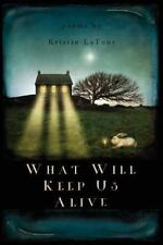What Will Keep Us Alive (Paperback or Softback)