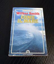 Come il mare - Wilbur Smith - Prima Edizione Oscar Mondadori -