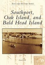 Southport, Oak Island, and Bald Head Island [Postcard History Series] [NC]