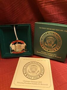 2015 Honoring Franklin D Roosevelt WHITE HOUSE ORNAMENT...original box & papers