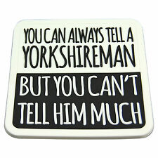 ALWAYS TELL A YORKSHIREMAN COASTER - Yorkshire Drink Place Mat Tea FUNNY SAYING