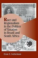 Race and Regionalism in the Politics of Taxation, Evan S. Lieberman, New