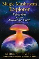 Magic Mushroom Explorer Psilocybin and the Awakening Earth
