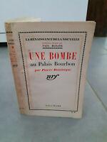 Envoi de l'auteur - Pierre Dominique - Une Bombe Au Palais Bourbon - 1935