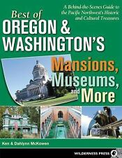 Best of Oregon & Washington's Mansions Museums & More: A Behind-the-Scenes Guide