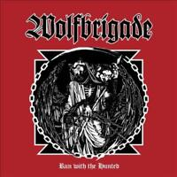 WOLFBRIGADE RUN WITH THE HUNTED * NEW VINYL