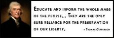 Wall Quote - THOMAS JEFFERSON - Educate and Inform the Whole Mass of the People.