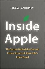 Inside Apple: The Secrets Behind the Past and Future Success of Steve Jobs's Ico