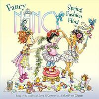 Fancy Nancy: Spring Fashion Fling by O'Connor, Jane, NEW Book, FREE & Fast Deliv