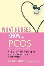 What Nurses Know...PCOS by Roush RN  MSN  FNP, Karen, Good Book