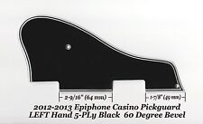 Casino LEFT HAND 2012-2013 5-Ply Black Pickguard 60 Deg for Epiphone Project NEW