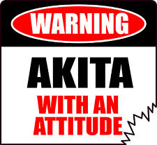 WARNING AKITA WITH AN ATTITUDE STICKER DECAL