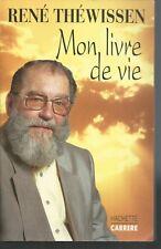 Mon livre de vie .René THEWISSEN.Hachette-Carrere ES1