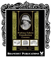 1925 Making Fabric Foundation Hats Crowns (How to Make Vintage Millinery Course)