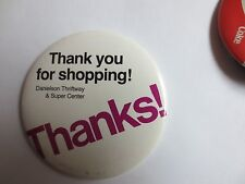 Danielson Thriftway & Super Center Thank You For Shopping Pin Pinback Button