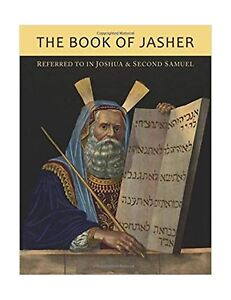 The Book of Jasher Referred To In Joshua and Second Samuel
