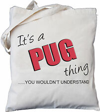 Es ist ein Pug Sache, sie würden nicht verstehen-Natur Baumwolle Tasche
