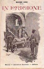 IN PRIGIONE MASSIMO GORKI VERSIONE ITALIANA G.D.R SALVATORE ROMANO EDITORE(D244)