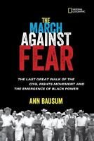 The March Against Fear: The Last Great Walk of the Civil Rights Movement and the