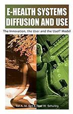 E-Health Systems Diffusion and Use : The Innovation, the User and the -ExLibrary