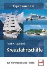 Kreuzfahrtschiffe auf Weltmeeren und Flüssen - Horst W. Laumanns - 9783613507050