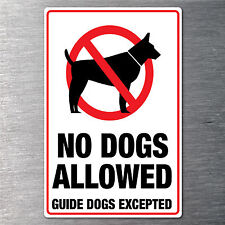 No dogs allowed sign quality water & fade proof  290mm x 190mm