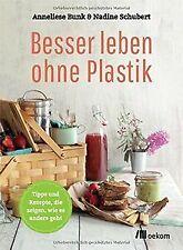 Besser leben ohne Plastik von Bunk, Anneliese, Schubert,... | Buch | Zustand gut