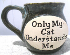 """ONLY MY CAT UNDERSTANDS ME"" STONEWARE MUG/CUP"