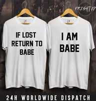 If Lost Return To Babe I Am Babe T Shirt Couple Matching Love Gift Hubby Wifey