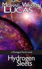 Montague Portal: Hydrogen Sleets : A Montague Portal Novel by Michael Lucas...