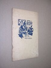 15 MINUTES WITH A ROPE. R W HULL. c1942. 1st EDITION. CONJURING. MAGIC TRICKS