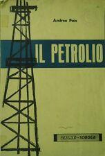 Il Petrolio. Lezioni di Andrea Pais - Ed. 24ORE