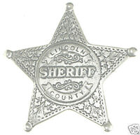 SHERIFF POLICE BADGE LINCOLN COUNTY OLD WEST OBSOLETE Made in USA 16