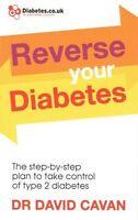 Reverse Your Diabetes by Dr David Cavan NEW