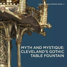 Myth and Mystique: Cleveland's Gothic Table Fountain: By Fliegel, Stephe...