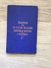 Charles Westhall. The Modern Method of Training for Running, Walking, Rowing, &