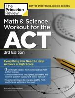 Math and Science Workout for the ACT, 3rd Edition (College Test Preparation)