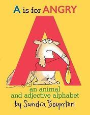 A Is for Angry : An Animal and Adjective Alphabet by Sandra Boynton (2016,...