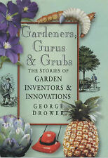 Gardeners, Gurus and Grubs: The Stories of Garden Inventors and Innovators by George Drower (Paperback, 2001)