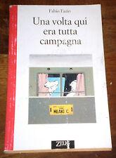 UNA VOLTA QUI ERA TUTTA CAMPAGNA Fabio Fazio ZELIG Edit. 1995 allegato Smemo