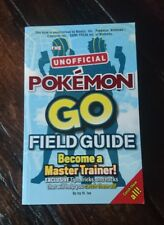 The Unofficial Pokemon Go Field Guide - Become a Master Trainer!