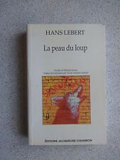 Hans LEBERT ( Autriche) La peau du loup - éditions Jacqueline Chambon 1998