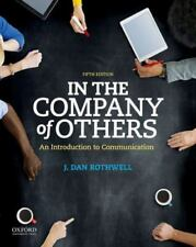 In the Company of Others An Introduction to Communication J. Dan Rothwell