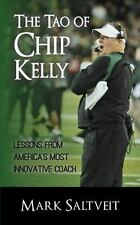 The Tao of Chip Kelly: Lessons from America's Most Innovative Coach -M. Saltveit