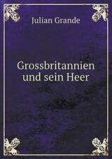 Grossbritannien und sein Heer. Grande, Julian 9785519344807 Free Shipping.#*=