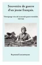Souvenirs de Guerre d'Un Jeune Fran�ai : T�moignage V�cu de la Seconde Guerre...