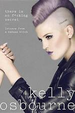 There Is No F*cking Secret: Letters from a Badass Bitch by Kelly Osbourne...